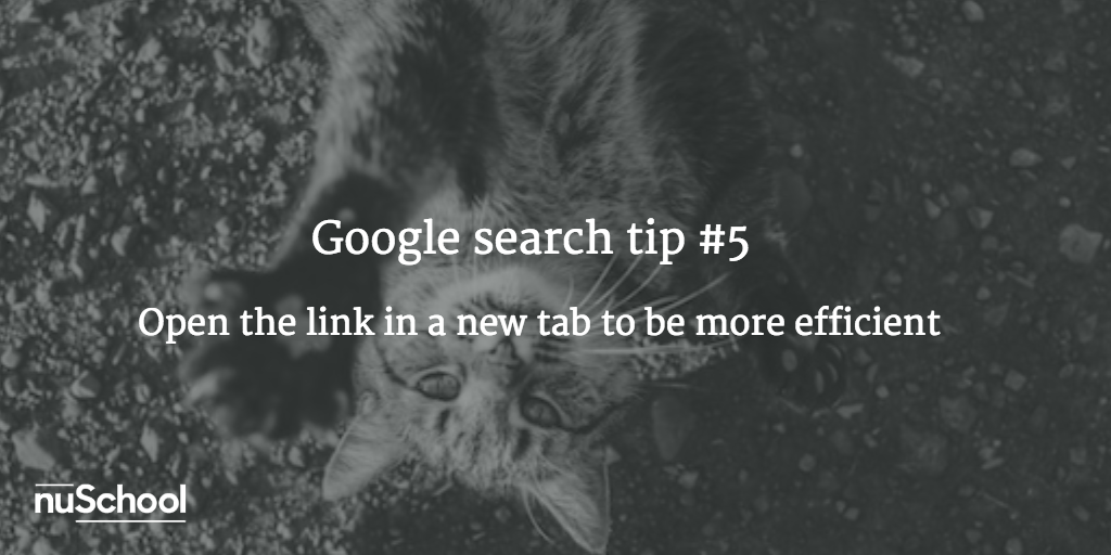 Google search tip #5: Open the link in a new tab to be more efficient - nuschool