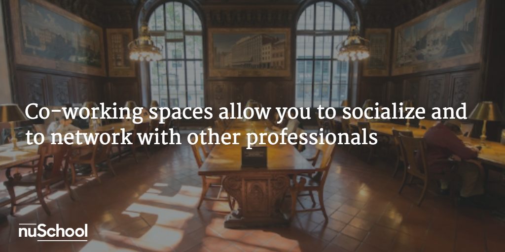 Co-working spaces allow you to socialize and to network with other professionals - nuschool