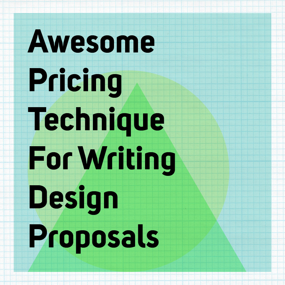 Awesome pricing technique for writing design proposals