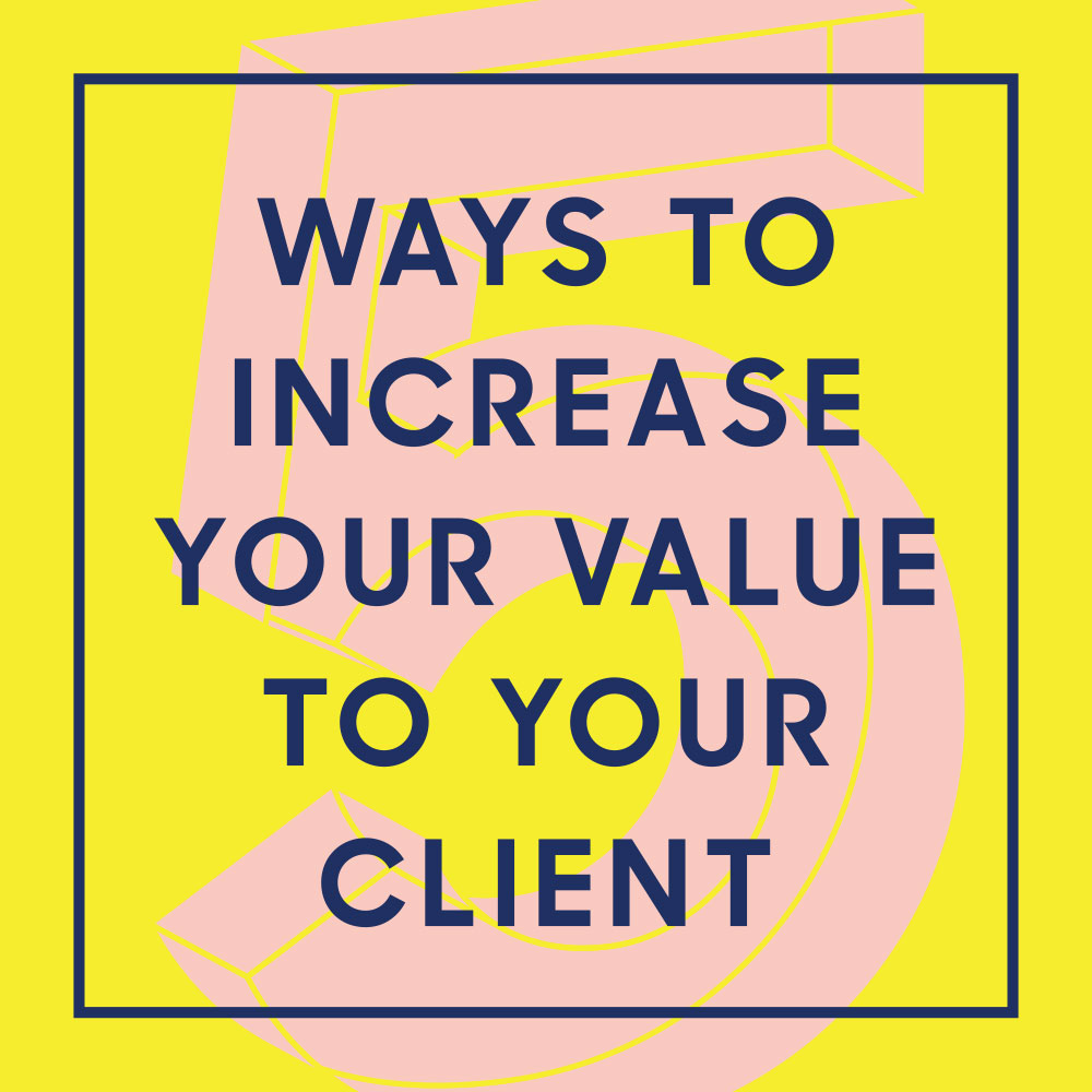 The nuSchool 5 Ways To Increase Your Value To Your Client