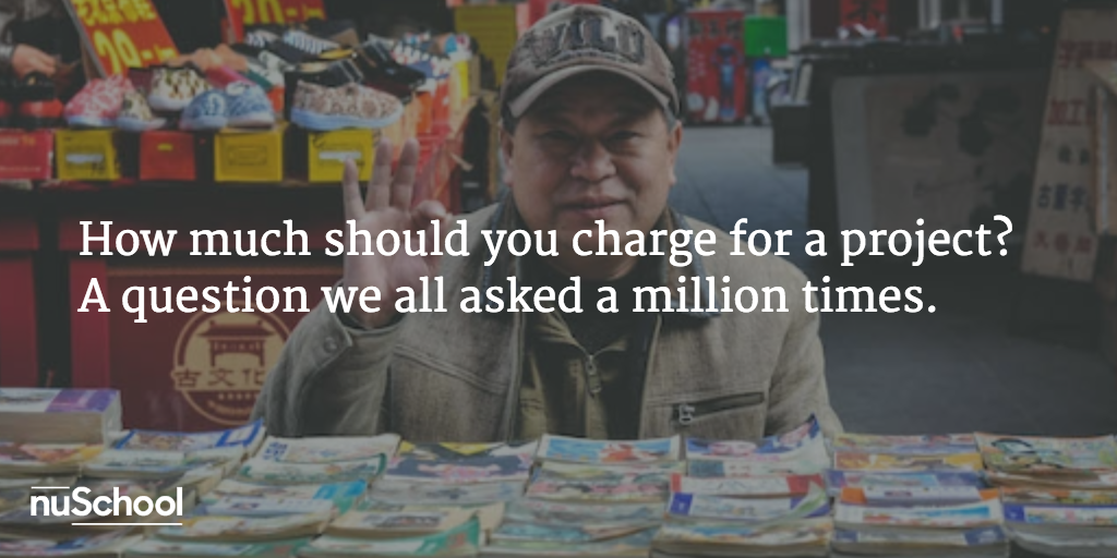 How much should you charge your new client? A question we all asked a million times - nuschool