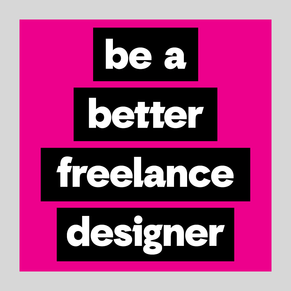 be a better freelance designer nuschool