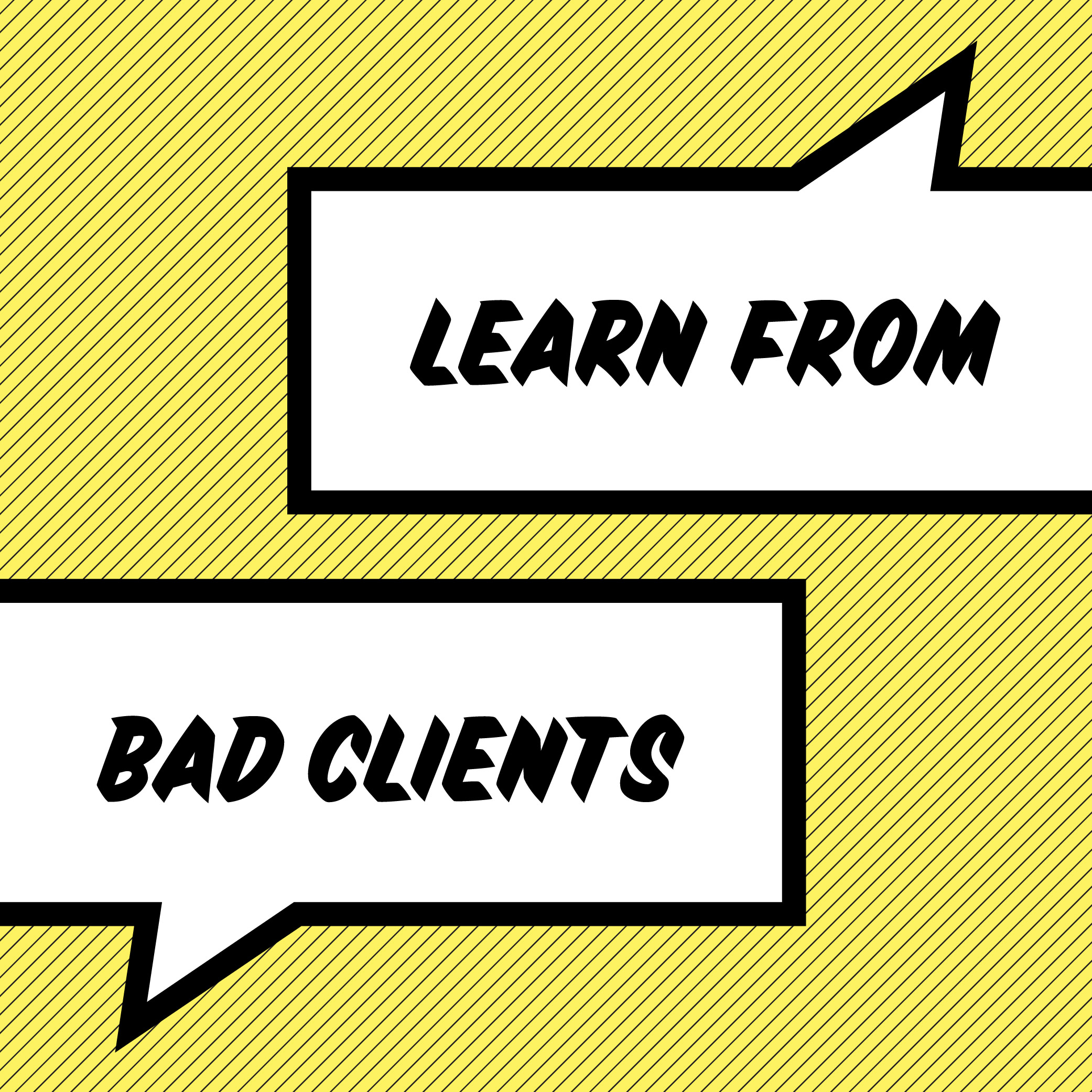 Learn from bad clients - nuschool