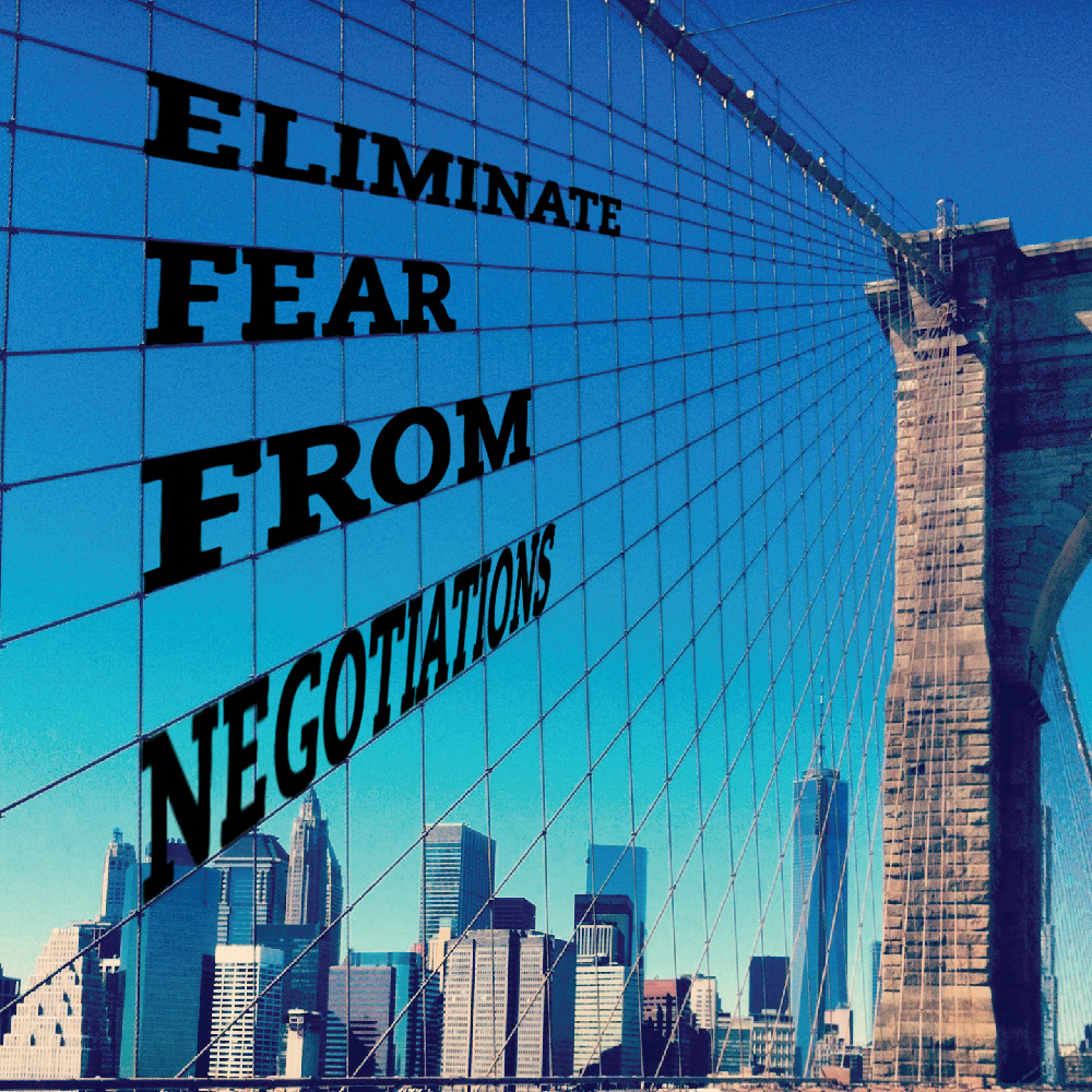 How to eliminate fear from negotiations to get what you deserve