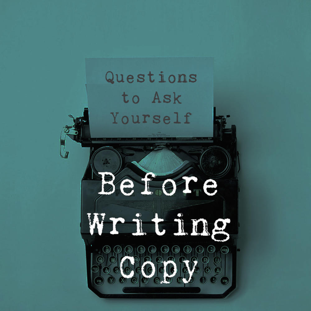 Questions to ask yourself before writing copy nuschool