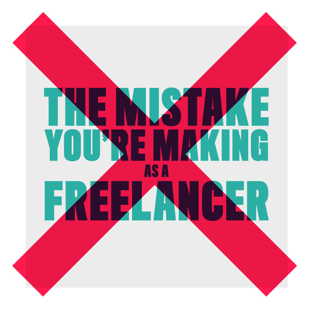 The Most Common Mistake You're Probably Making as a Freelancer - nuschool