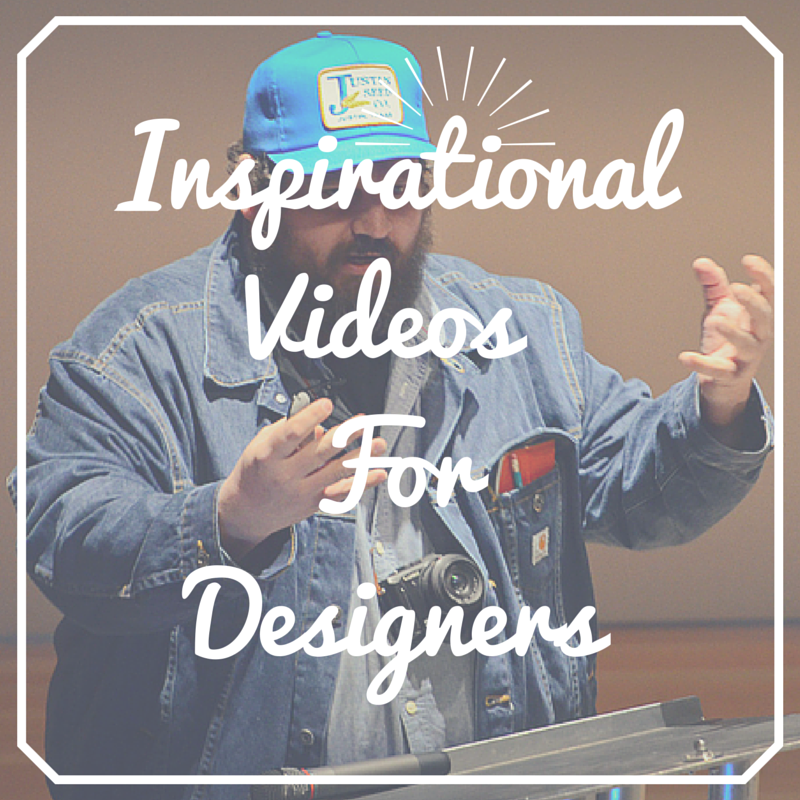 Inspirational Videos For Designers - The Full Collection