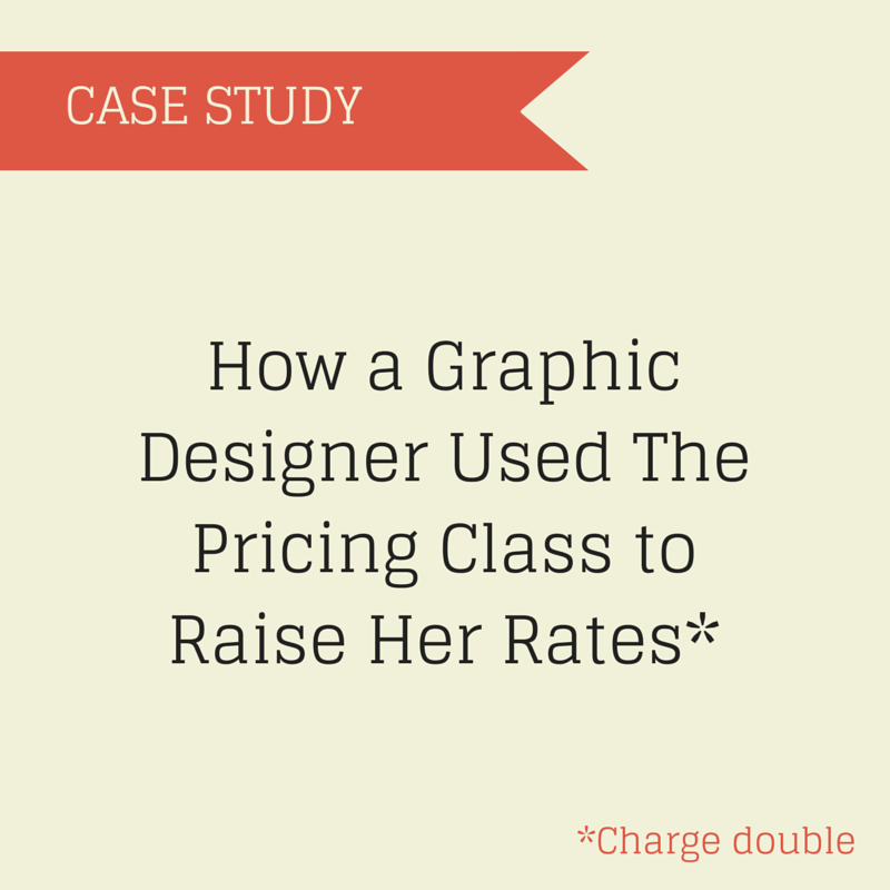 How a Graphic Designer Used the Pricing Class to Raise Her Rates