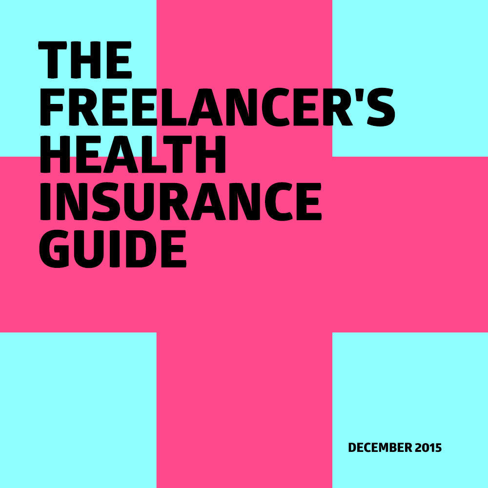 The Freelancers Guide To Health Insurance