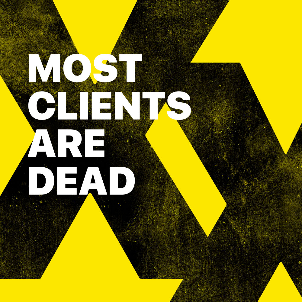 Most Clients Are Dead