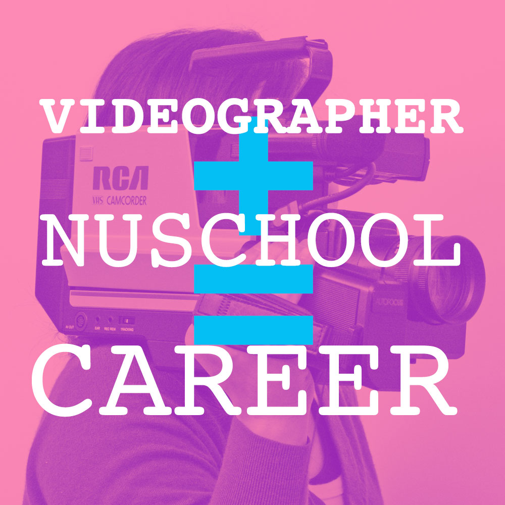 Videographer + nuSchool = Career
