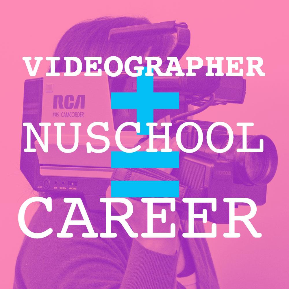 Videographer + nuSchool = Career