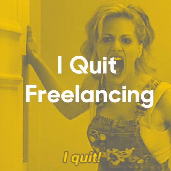 I quit freelancing
