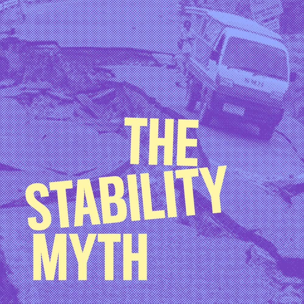 The Stability Myth
