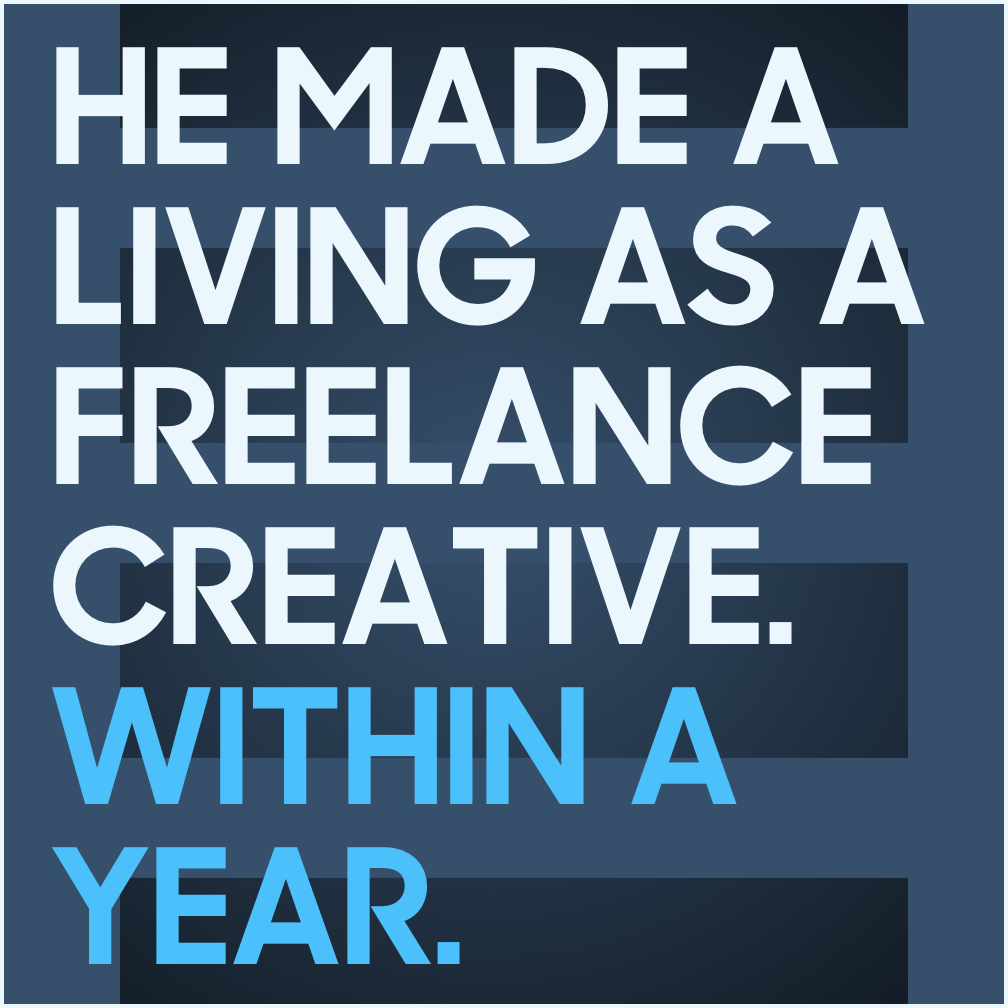 make a living as a creative freelancer within a year