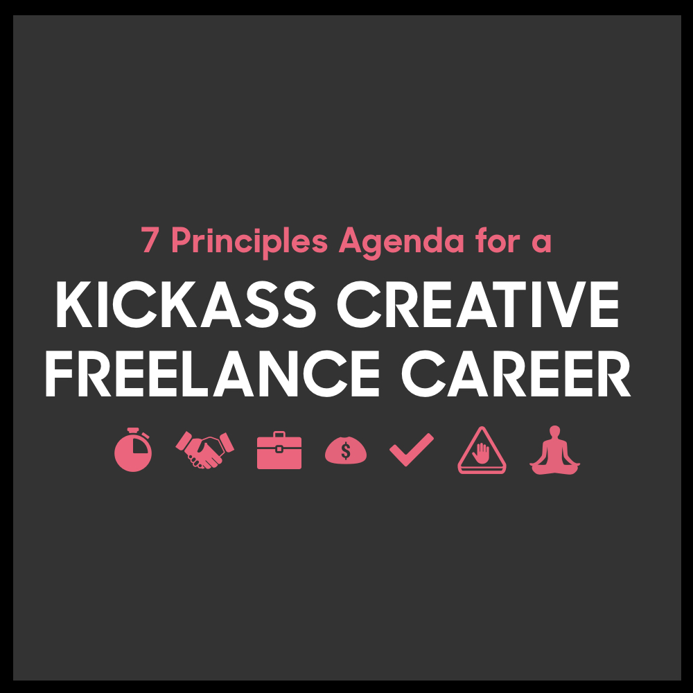 creative freelance career 7 principles agenda